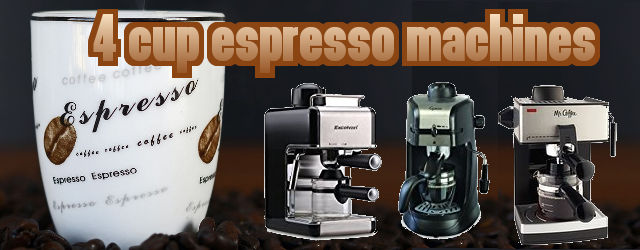 Best 4 Cup Espresso Coffee Machines