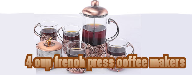 Best 4 Cup French Press Coffee Makers
